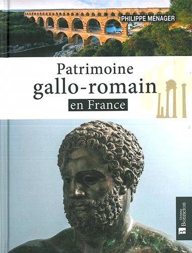 PATRIMOINE GALLO ROMAIN EN FRANCE